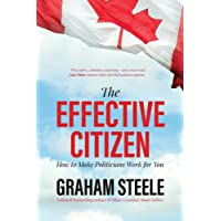 The Effective Citizen: How to Make Politicians Work for You