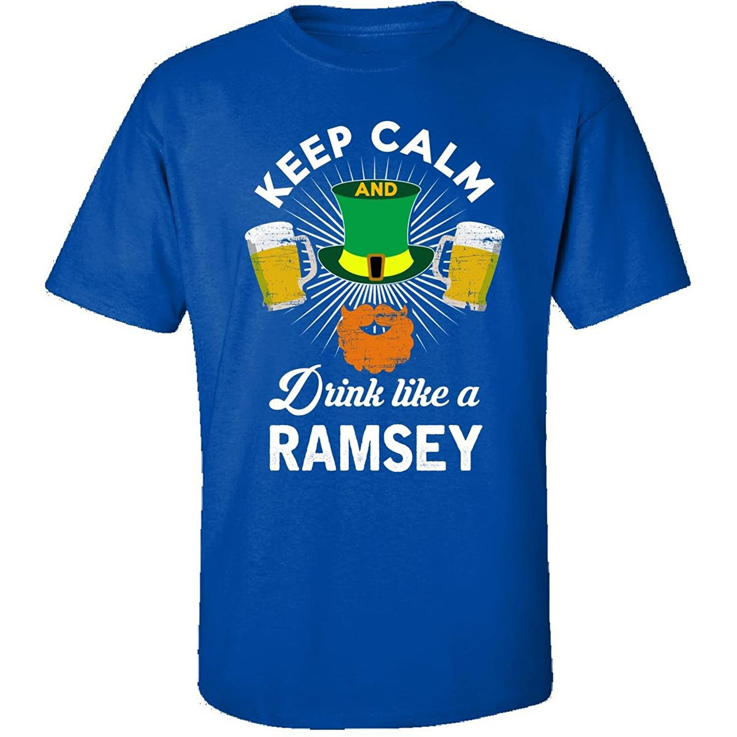 St Patricks Day Keep Calm Drink Like A Ramsey Gift - Adult Shirt
