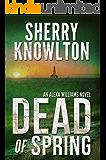 Dead of Spring: An Alexa Williams Novel
