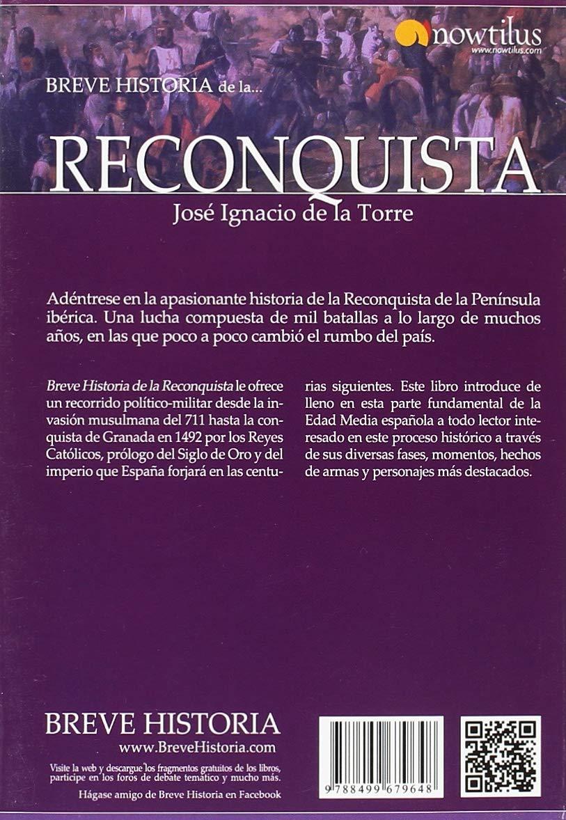 Breve historia de la Reconquista: Amazon.es: De la Torre Rodríguez, José Ignacio: Libros