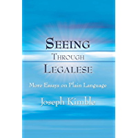 Seeing Through Legalese: More Essays on Plain Language