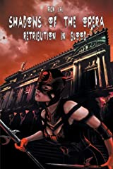 Shadows of the Opera: Retribution in Blood Paperback