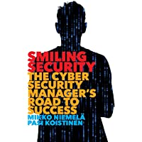 Smiling Security: The Cybersecurity Manager's Road to Success