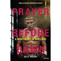 A Prayer Before Dawn A Nightmare in Thailand