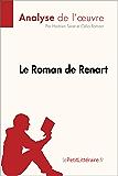 Le Roman de Renart (Analyse de l'oeuvre): Comprendre la littérature avec lePetitLittéraire.fr (Fiche de lecture)