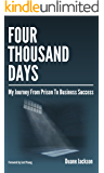 Four Thousand Days: My Journey From Prison To Business Success
