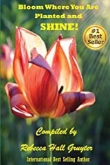 Bloom Where You Are Planted and Shine! Paperback