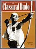 Martial Arts and Ways of Japan: Classical Budo v. 2 (The Martial arts and ways of Japan)