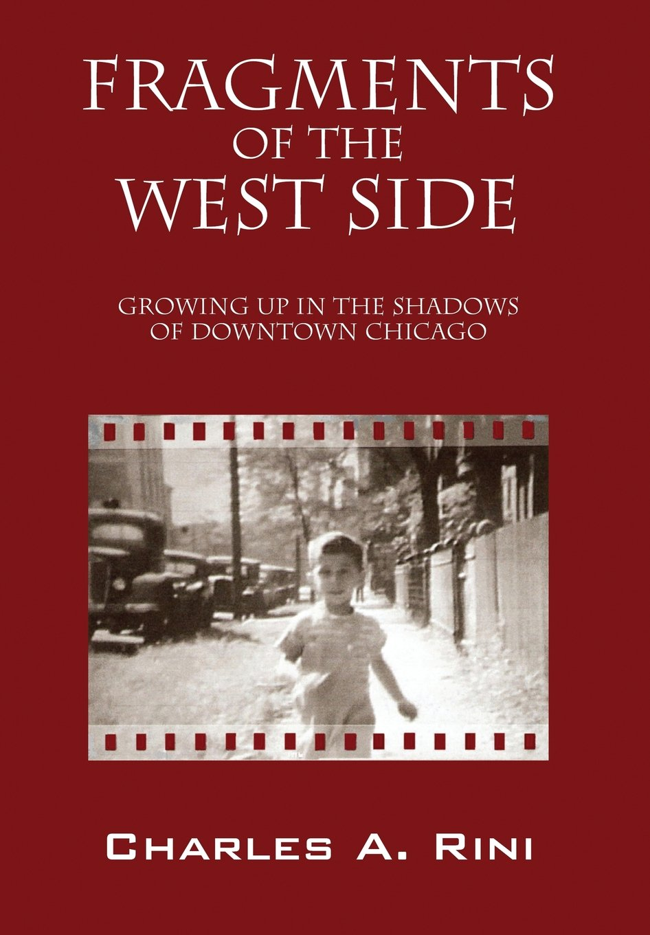 Read Online Fragments of the West Side: Growing Up in the Shadows of Downtown Chicago pdf