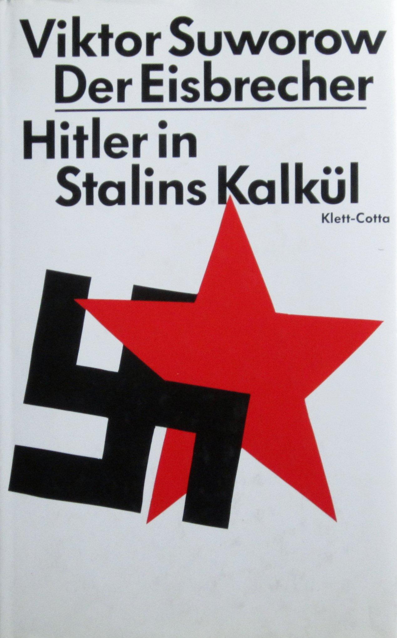 Der Eisbrecher. Hitler in Stalins Kalkül