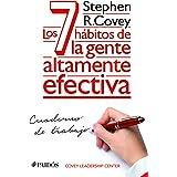 Los 7 hábitos de la gente altamente efectiva. Cuaderno de trabajo (Spanish Edition)