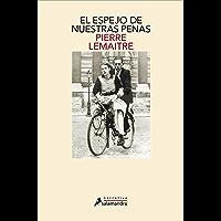 El espejo de nuestras penas (Los hijos del desastre 3) (Spanish Edition)