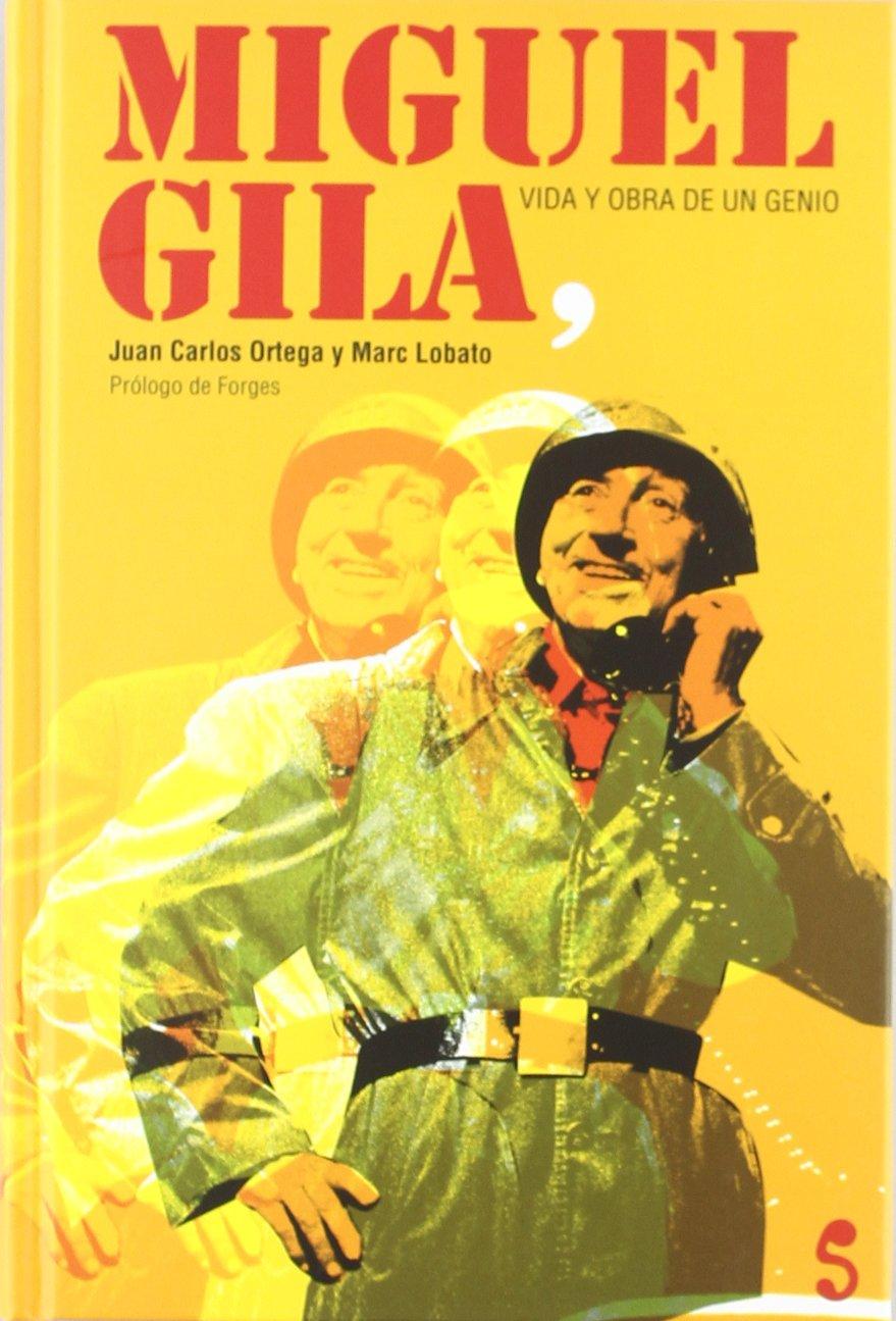 Miguel Gila, vida y obra de un genio (Singular): Amazon.es: Juan Carlos  Ortega Moreno, Marc Lobato, Miguel Gila, Antonio Fraguas: Libros