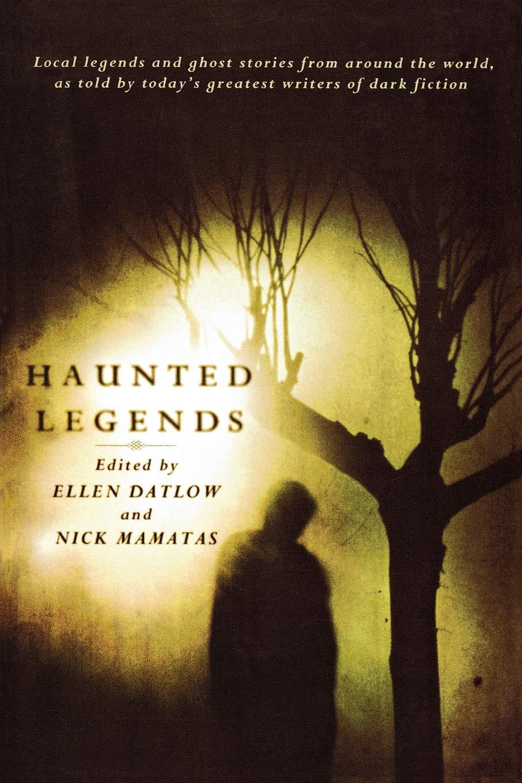 Haunted Legends - Ellen Datlow, Nick Mamatas
