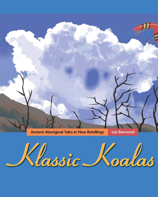 Klassic Koalas: Ancient Aboriginal Tales in New Retellings, Bw Version ebook