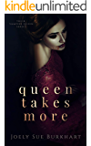 Queen Takes More (Their Vampire Queen Book 9)