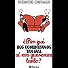 ?Por qué nos comunicamos tan mal si nos queremos tanto? (Spanish Edition)