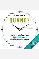Quand ? Faites votre révolution chronobiologique et réalisez pleinement votre vie Audible Audiobook