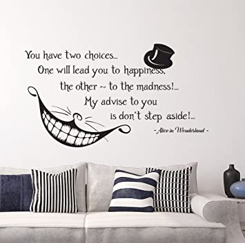 You Have TwoCchoices Quote Wall Vinyl Decals Cheshire Cat Alice in  Wonderland Bedroom Nursery Modern Home Decor Murals
