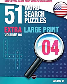 Sam's Extra Large Print Word Search Games, 51 Word Search Puzzles, Volume 4: Brain-stimulating puzzle activities for many hours of entertainment: ... activities for many hours of entertainment