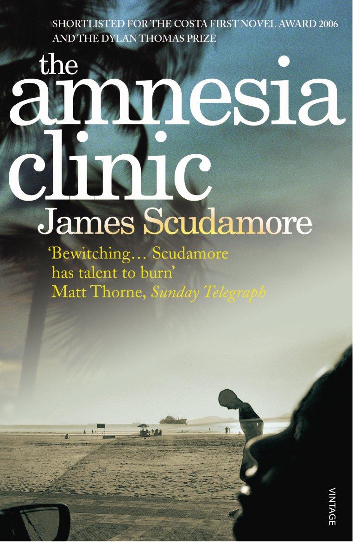 Amnesia Clinic: Scudamore, James: 9780099494225: Amazon.com: Books