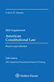 American Constitutional Law: Powers and Liberties 2016 Case Supp (Supplements)