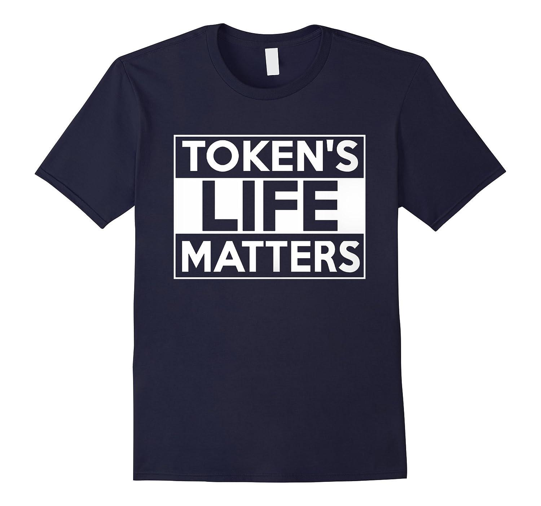 Token's Life Matters T-Shirt-azvn