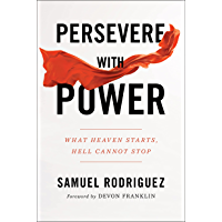 Persevere with Power: What Heaven Starts, Hell Cannot Stop