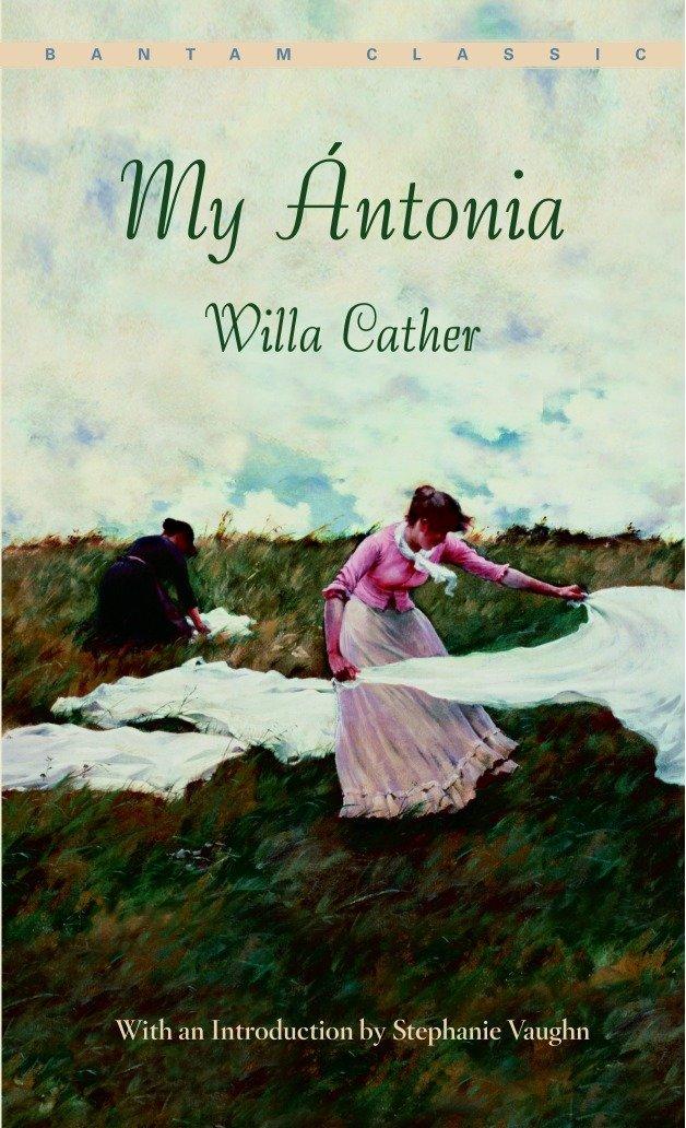 My Ántonia (Bantam Classic): Willa Cather, Stephanie Vaughn: 9780553214185: Amazon.com: Books