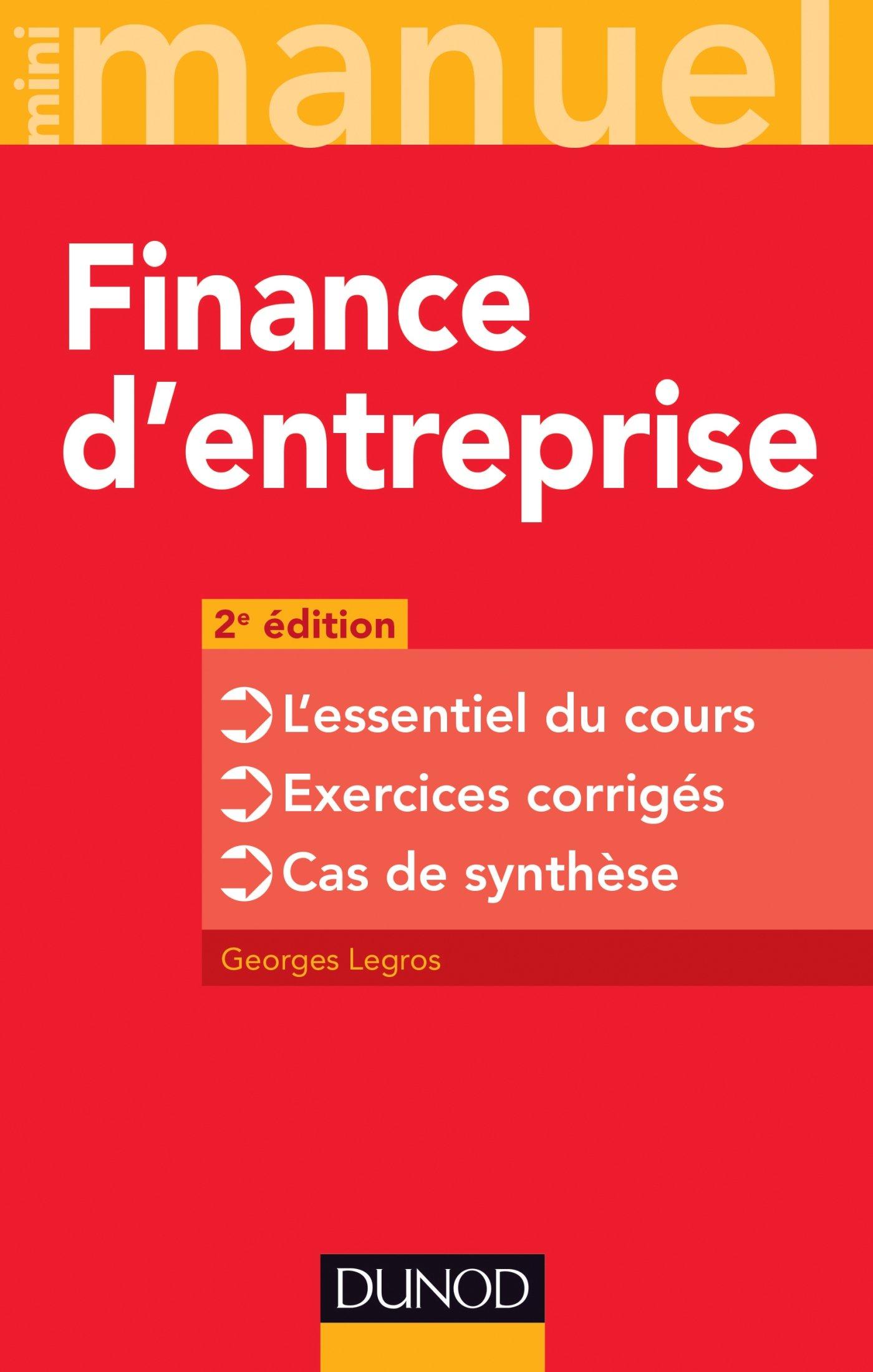 Read Online Finance d'entreprise - 2e édition: L'essentiel du cours - Exercices corrigés - Cas de synthèse ebook