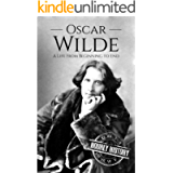 Oscar Wilde: A Life From Beginning to End (History of Ireland)