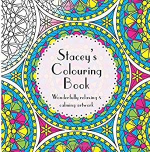 Stacey's Colouring Book: Adult colouring featuring mandalas, abstract and floral artwork