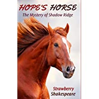 Hope's Horse: The Mystery of Shadow Ridge (Horse Fiction for Kids,)