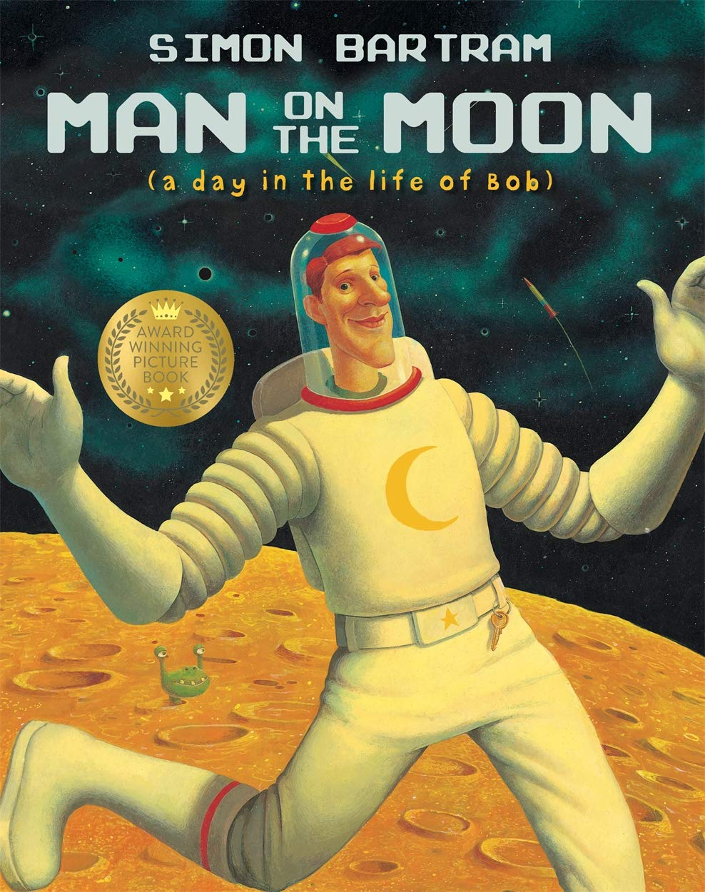 Man on the Moon: a day in the life of Bob (Bartram, Simon Series):  Amazon.co.uk: Bartram, Simon, Bartram, Simon: 9781840114911: Books