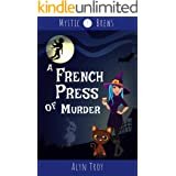 A French Press of Murder: A Witch & Ghost Mystery (Mystic Brews Mysteries Book 5)