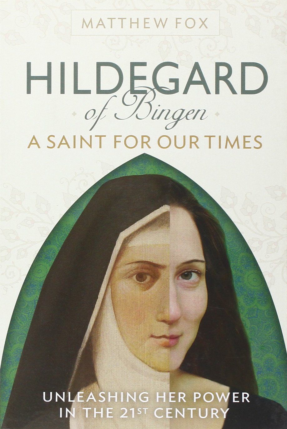 HILDEGARD OF BINGEN: A Saint for Our Times: Unleashing Her Power in the 21st Century pdf epub