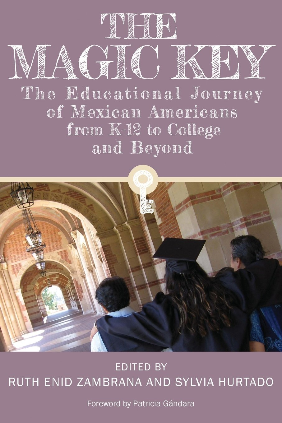 Download The Magic Key: The Educational Journey of Mexican Americans from K-12 to College and Beyond (Louann Atkins Temple Women & Culture) pdf