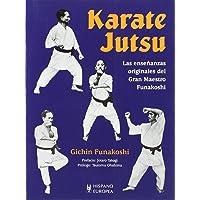 Karate Jutsu. Las ensenanzas originales del gran maestro Funakoshi (Spanish Edition)