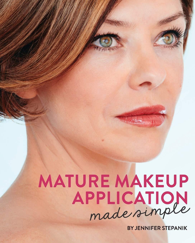 Mature Makeup Application Made Simple: Stepanik, Jennifer, Robert