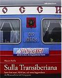 Sulla Transiberiana. Sette fusi orari, 9200 km, sul treno leggendario da Mosca al mar del Giappone