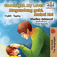 Goodnight, My Love! (English Tagalog Children's Book): Tagalog Filipino edition (English Tagalog Bilingual Collection)