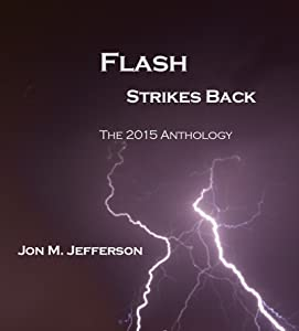 Flash Strikes Back: The 2015 Anthology (Quick Bites of Flash)