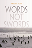 Words Not Swords: Iranian Women Writers and the Freedom of Movement (Gender, Culture, and Politics in the Middle East)