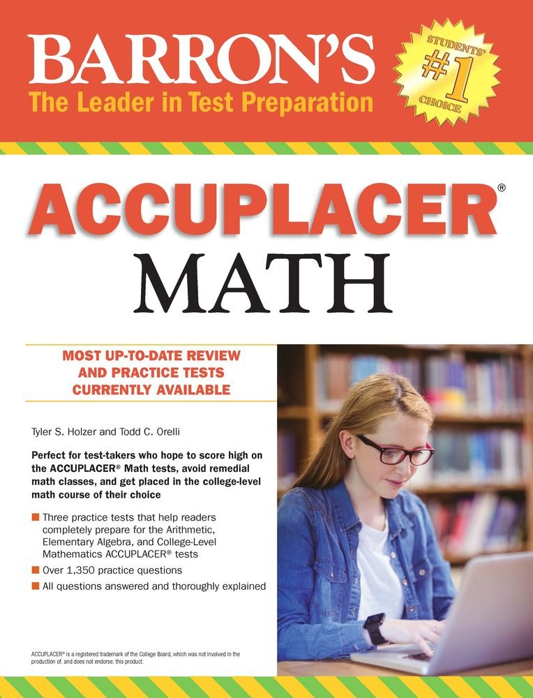 Accuplacer Math: Tyler S. Holzer, Todd C. Orelli: 9781438009032 ...