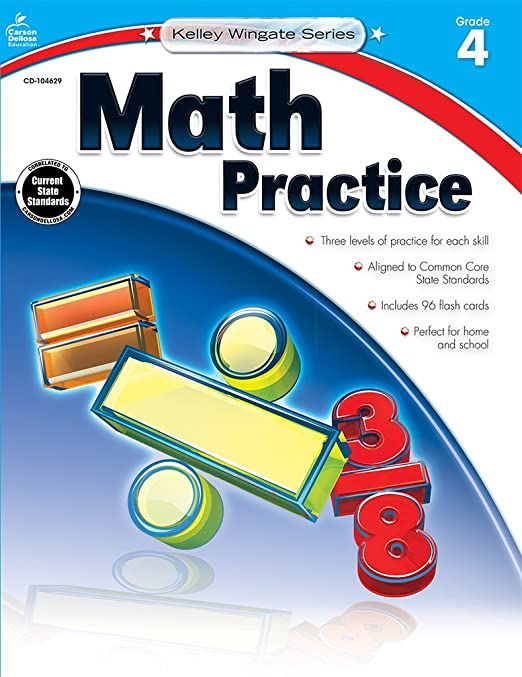 Math Practice, Grade 4 (Kelley Wingate): Carson-Dellosa Publishing ...