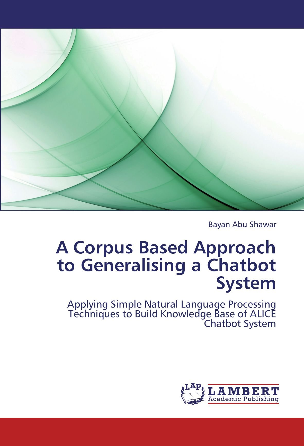A Corpus Based Approach to Generalising a Chatbot System: Applying