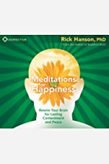 Meditations for Happiness: Rewire Your Brain for Lasting Contentment and Peace Audio CD
