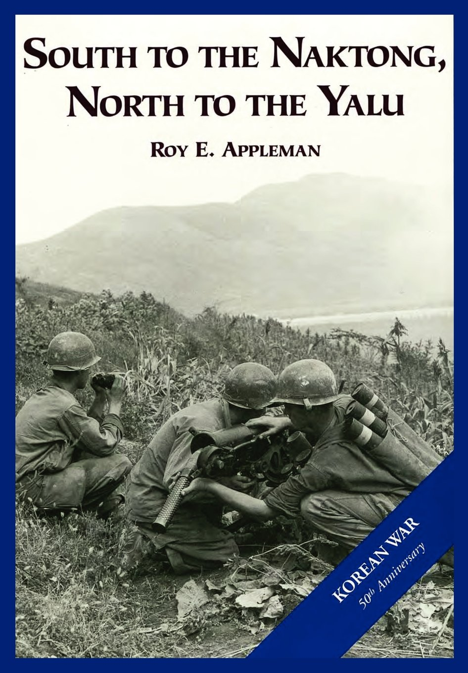 The U.S. Army and the Korean War: South to the Naktong, North to the Yalu