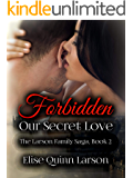 Forbidden: Our Secret Love: The Larson Family Saga, Book 2