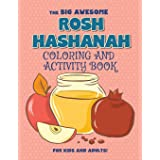 The Big Awesome Rosh Hashanah Coloring and Activity Book For Kids and Adults!: High Holidays, Rosh Hashana, Yom Kippur, Sukko